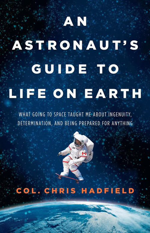 Astronaut Chris Hadfield on Success and the Meaning of ...