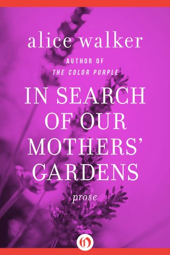 In Search of Our Mother's Garden Alice Walker