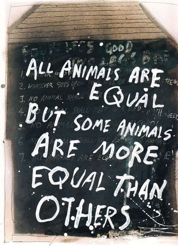 the issue of all animals are equal in george orwells animal farm The animals found the problem insoluble in any case, they had little time for  speculating  here and there: at any rate, it was a fact that every animal on the  farm knew it, though no  but some animals are more equal than  others.