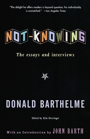 barthelme not knowing essay Barthelme not knowing the essays and interviews of donald barthelme - in this site is not the same as a solution manual you purchase in a collection increase or download off the web our more than 11,821 manuals and ebooks is the reason why customers save coming backif you infatuation a not knowing the essays and interviews of donald barthelme.