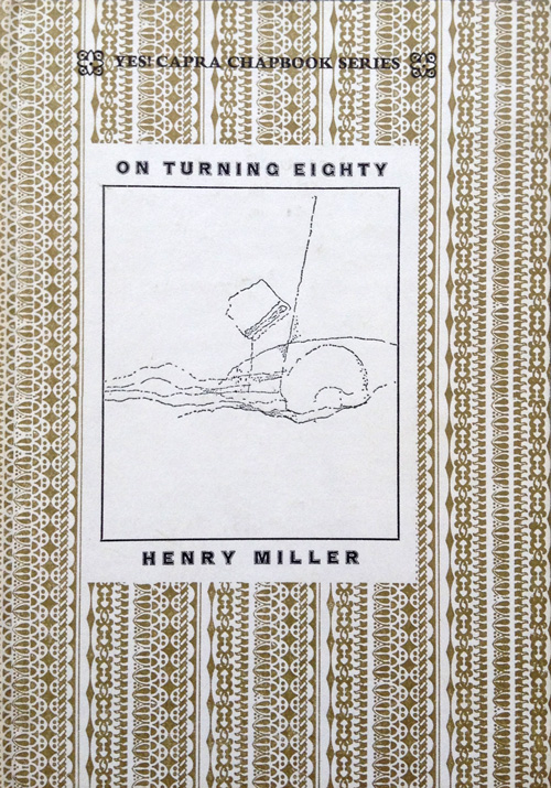 The Measure of a Life Well Lived: Henry Miller on Growing Old, the ...
