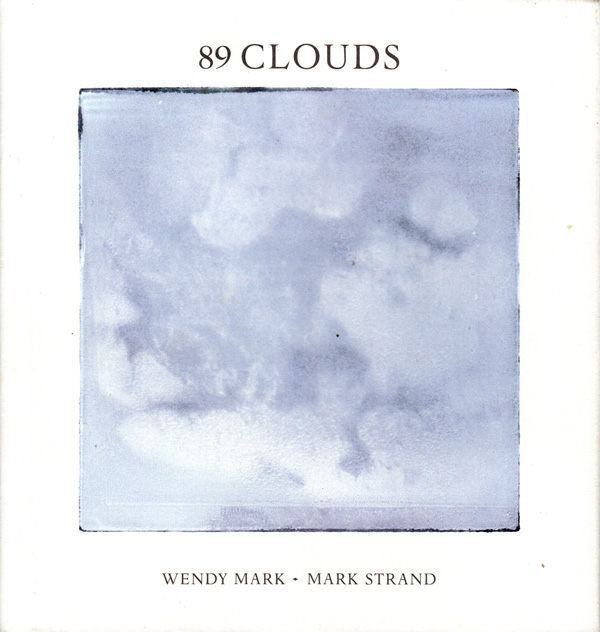89 Clouds: Miraculously Beautiful Poetry and Painting about Clouds and Everything They Mean